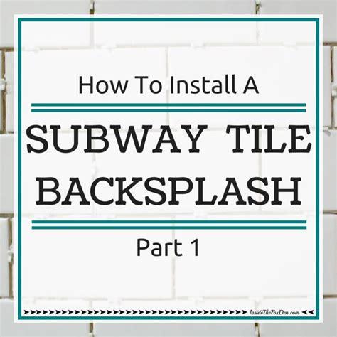 How To Tile A Backsplash Part 1 Tile Setting Pretty   how to install a subway tile backsplash part 1 inside