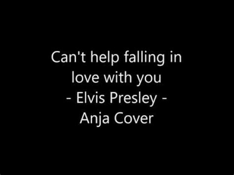 can t help falling in love with you elvis presley anja cover youtube