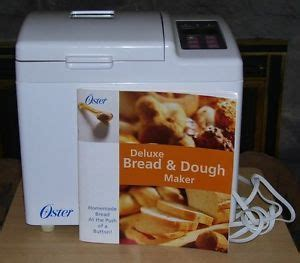 Bread Machine Recipes Oster Oster Breadmaker Deluxe Bread Dough Maker With Manual