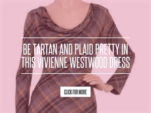 Be Tartan And Plaid Pretty In This Vivienne Westwood Dress by Be Tartan And Plaid Pretty In This Vivienne Westwood Dress