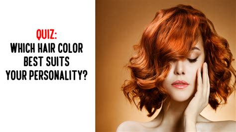 which hair color best suits your personality blonde quiz which hair color best suits your personality