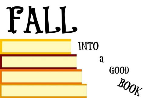 Fall Into A Good Book Reading Quotes Pinterest Fall Into A Book Template