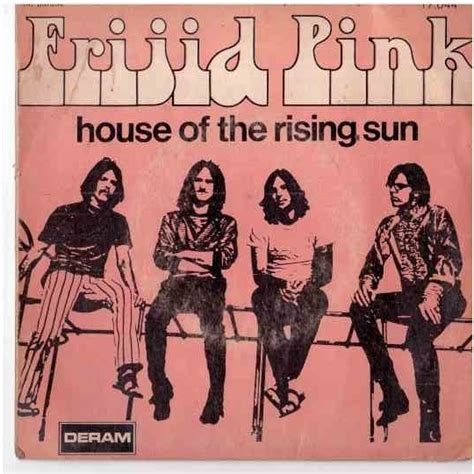 house of the rising sun original artist house of the rising sun 1 by frijid pink sp with lapin magik