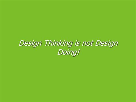 design is not design thinking is not design