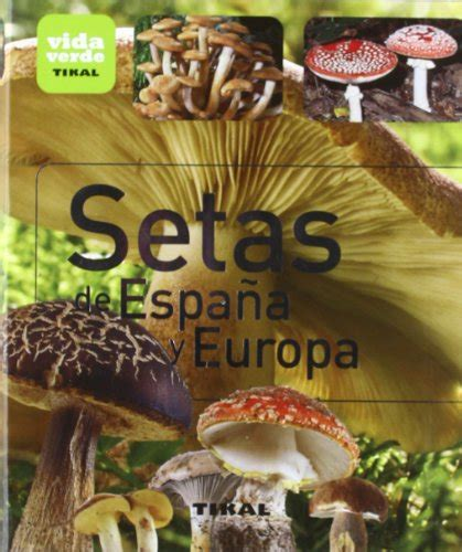 setas de espaa y 8499281680 setas de espa 241 a y europa mushrooms in spain and europe spanish edition tienda de trufas y