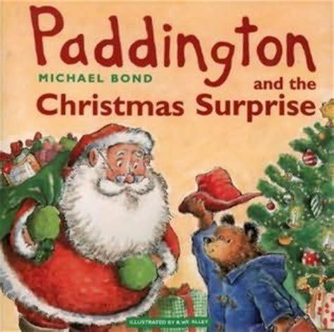 paddington and the christmas paddington bear and the christmas surprise paddington bear picture books by michael bond