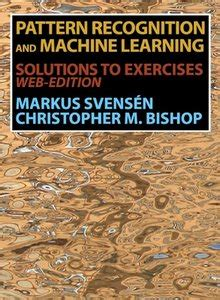 pattern recognition book bishop quot pattern recognition and machine learning solutions