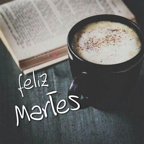 imagenes lunes y cafe feliz martes imagen 8976 im 225 genes cool