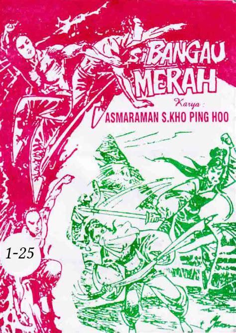 Kho Ping Hoo Si Bangau Merah Jilid 1 25 Tamat si bangau merah book by asmaraman s kho ping hoo