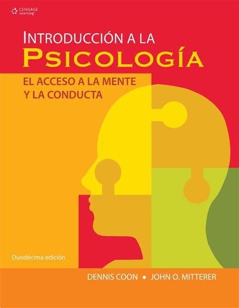 libro en la mente del introducci 243 n a la psicolog 237 a el acceso a la mente y la conducta duod 233 cima edici 243 n dennis coon