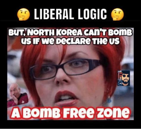 Liberal Logic Meme - liberal logic but north korea can t bomb usif we declare