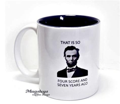 lincoln coffee president abraham lincoln coffee mug president lincoln by