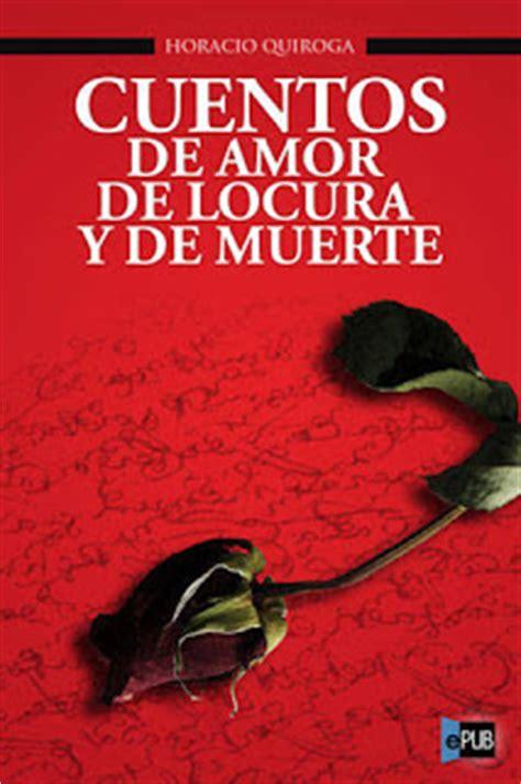 nanny books cuentos de amor de locura y de muerte de horacio quiroga