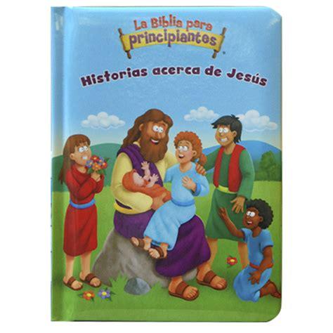 pequena biblia para bebes biblia para ni 241 os historias acerca de jesus