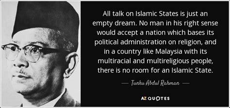 essay biography of tunku abdul rahman tunku abdul rahman quote all talk on islamic states is