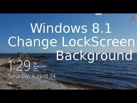 youtube tutorial windows 8 1 change lock screen background windows 8 1 tutorial youtube