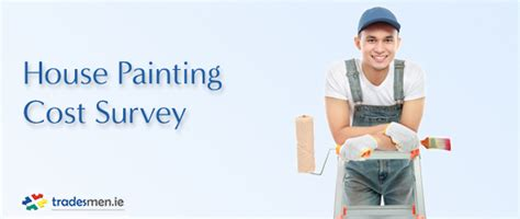 house painter cost house painting cost survey tradesmen ie blogtradesmen ie blog
