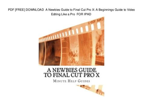 final cut pro user guide pdf free download a newbies guide to final cut pro x a