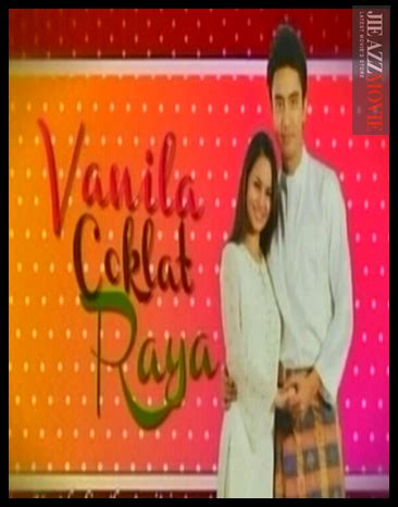 film malaysia vanila coklat saksikan vanila coklat raya full movie saksikan fast