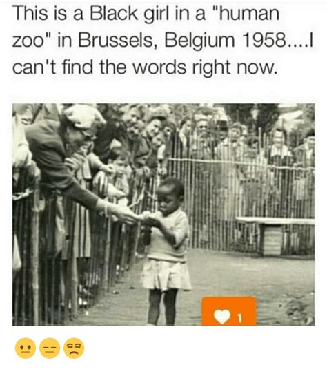 black zoo girls this is a black girl in a human zoo in brussels belgium
