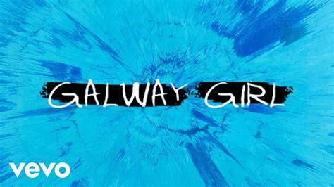 ed sheeran galway girl ed sheeran galway girl koni callum mcbride remix
