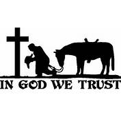 Praying At Cross With His Horse In God We Trust Vinyl Cut Decal