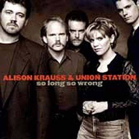 alison krauss union station take me for longing alison krauss union station lyrics lyricspond
