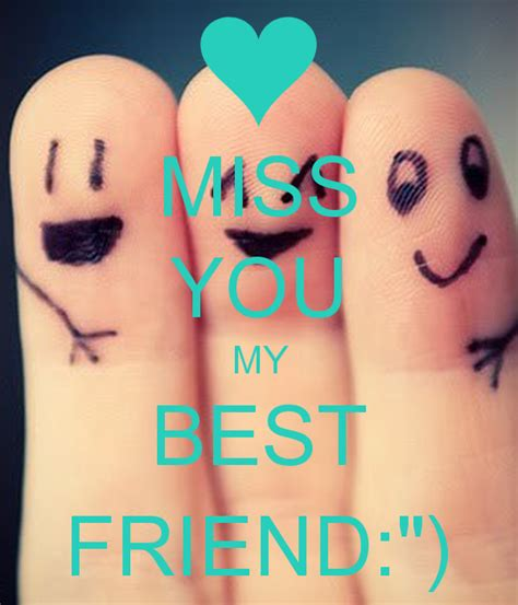 Best Of My miss you my best friend quot poster best friend keep