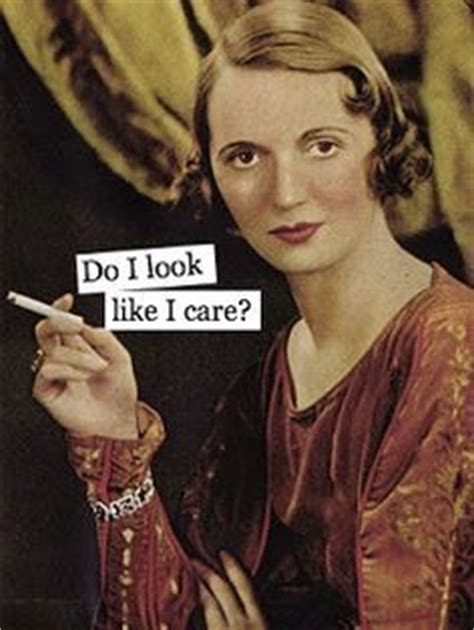 Do I Care Meme - pin by flower lady on fun things pinterest
