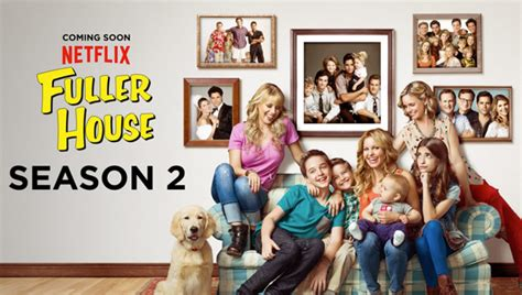 when is the new full house coming out fuller house season 2 ordered by netflix comingsoon net
