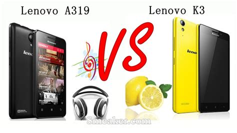 Hp Lenovo K3 Note Vs A7000 harga lenovo k3 vs lenovo a319 duel lenovo android kitkat smeaker