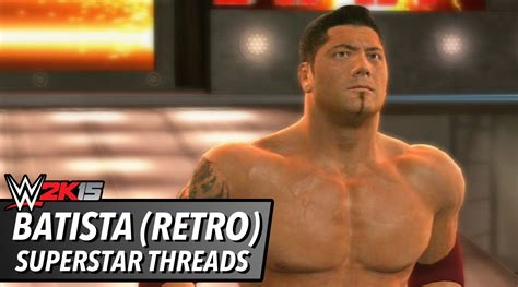 wwe 2k15 create wrestler superstar hd youtube wwe 2k15 batista retro superstar threads video formula