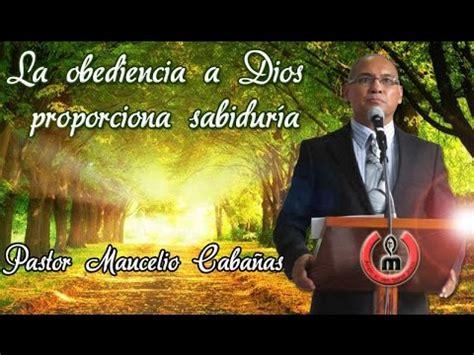 la obediencia pastor guillermo maldonado la obediencia a dios proporciona sabidur 237 a pastor maucelio