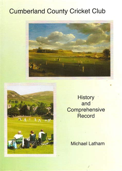 Cumberland County Records Cumberland County Cricket Club History And Comprehensive