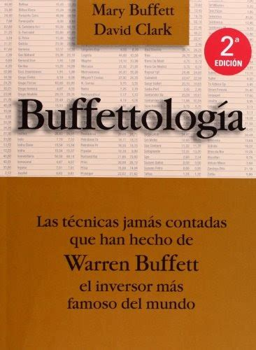 buffettologia las tecnicas jamas 8480885505 buffettolog 237 a las t 233 cnicas jam 225 s contadas que han hecho de warren buffett el einversor m 225 s