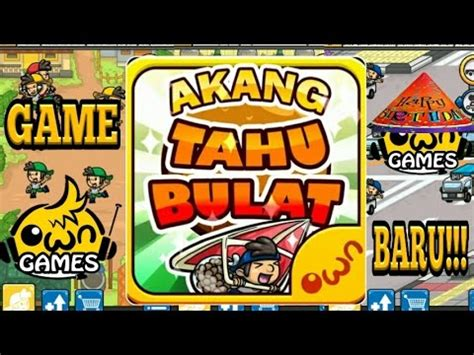 game terbaru  games akang tahu bulat youtube