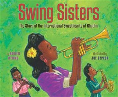swing to the rythm of love swing sisters the story of the international sweethearts