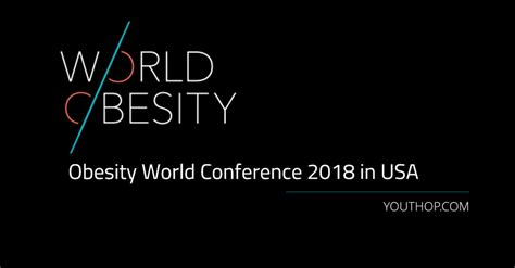weight management conference 2018 obesity world conference 2018 in usa youth opportunities