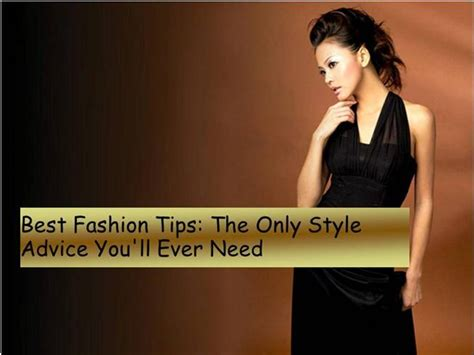 Fashion Tips You Will by Best Fashion Tips The Only Style Advice You Ll Need