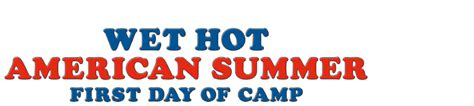 Wet Hot American Summer First Day Of C Tv Mini Series | wet hot american summer first day of c site officiel