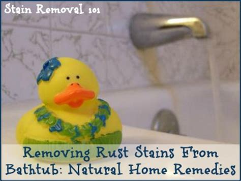 how to remove stains from bathtub removing rust stains from bathtub natural home remedies