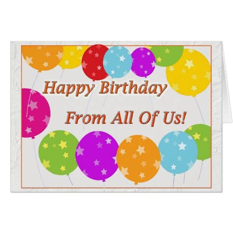 happy birthday from all of us card zazzle