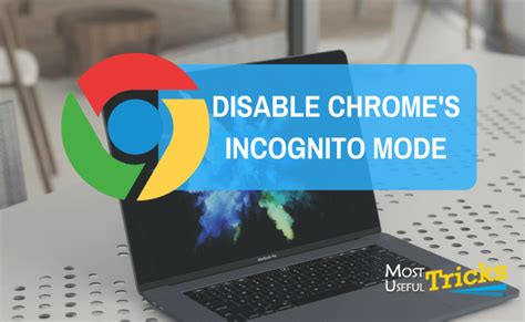 disable incognito mode android how to disable incognito mode in chrome browser most useful tricks