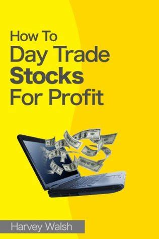Ebook Stock Profits how to day trade stocks for profit by harvey walsh epub