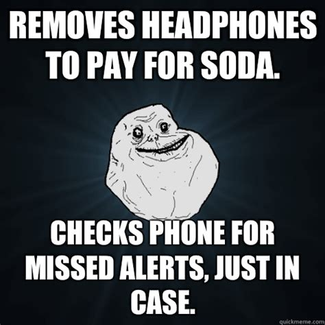 Phone Sex Meme - removes headphones to pay for soda checks phone for