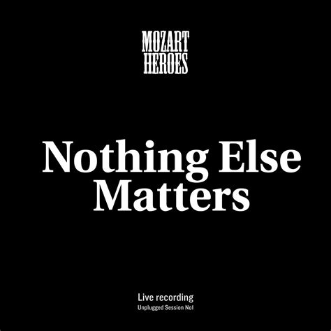 nothing else matters metallica nothing else matters live mozart heroes de