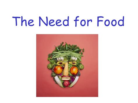 food for a need for food