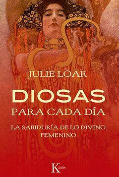 libro las diosas de cada diosas para cada d 237 a la sabidur 237 a de los divino femenino
