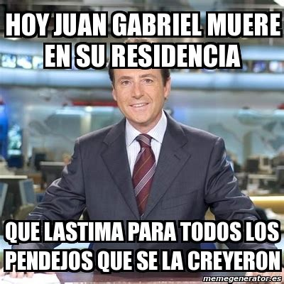 Juan Gabriel Meme - meme matias prats hoy juan gabriel muere en su