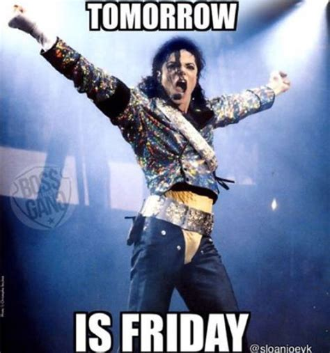 Michael Jackson Meme - tomorrow is friday michael jackson meme memes
